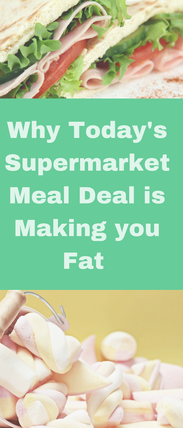 Why Today's Supermarket Meal Deal is Making you Fat with Infographic. #Supermarket #MoneySaving #DealSaving