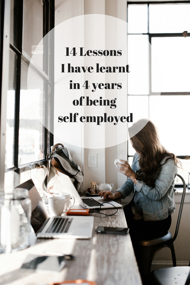 14 Lesssons I have learnt in 4 years of being self employed #selfemployed, #empowering #freelance #entreprenuer #blogging #girlboss #mumboss