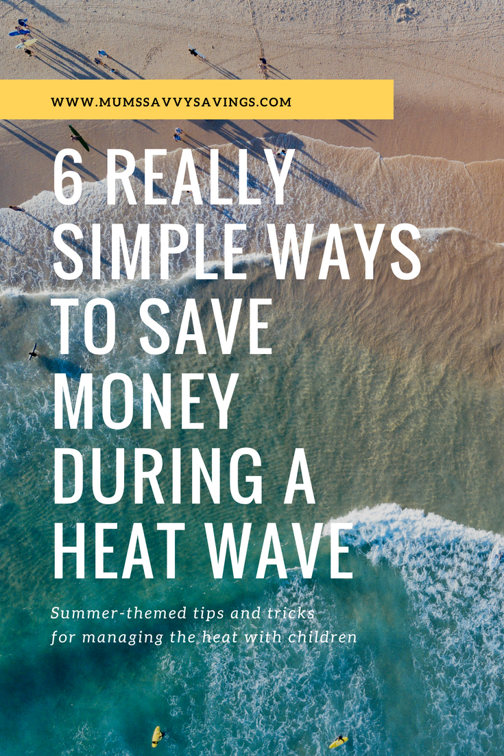 6 Really Simple Ways to Save Money During a Heat Wave #moneysaving #frugallivving #frugaltips #moneyblogger #savemoney #thriftyliving #summertips #savemoneyinsummer #summersavings