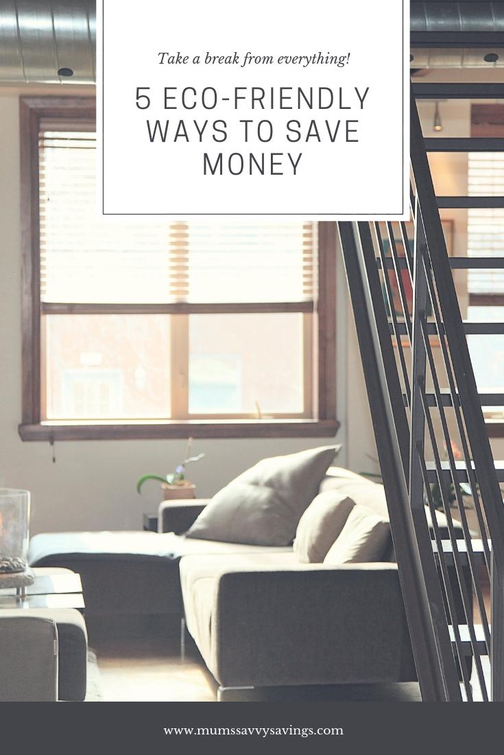 5 Eco-Friendly Ways to Save Money