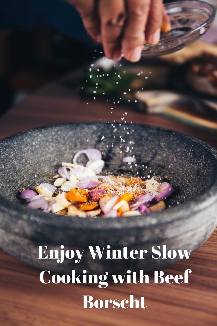 Enjoy Winter Slow Cooking with Beef Borscht
