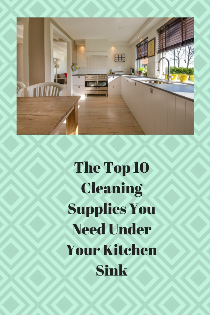The Top 10 Cleaning Supplies You Need Under Your Kitchen Sink