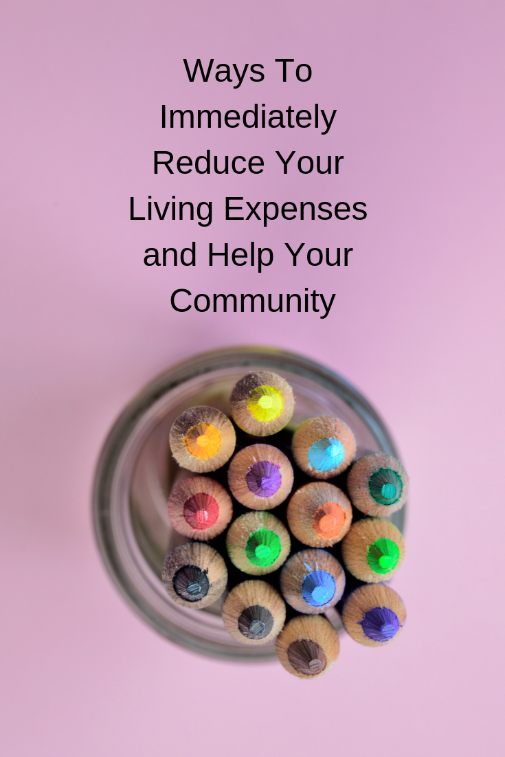 Ways To Immediately Reduce Your Living Expenses and Help Your Community
