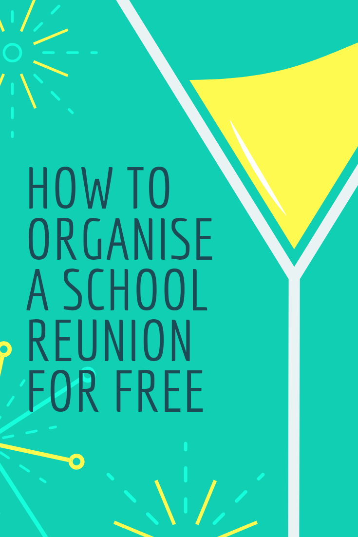How To Organise A School Reunion for Free